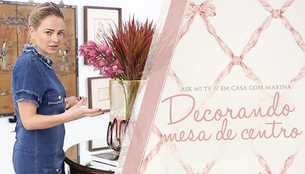 Em casa com Marina: decorando mesa de centro!