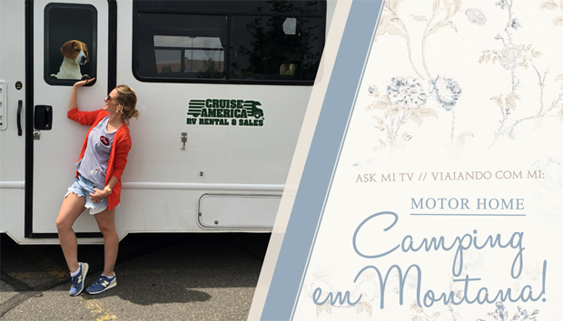 Viajando com Mi: MOTOR HOME – Camping em Montana!